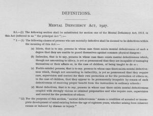 The 1913 Act said that mental deficiency had to exist