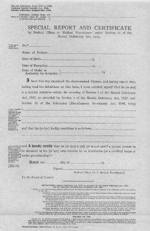 The following form was printed in 1955 and relates to the 1913, 1927 and 1938 Mental Deficiency Acts, the 1944 Education Act and the 1948 Education (Miscellaneous Provisions) Act.
